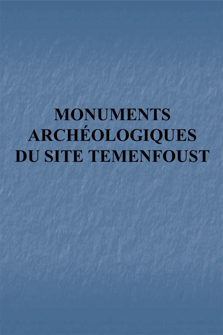 MONUMENTS ARCHÉOLOGIQUES DU SITE TEMENFOUST