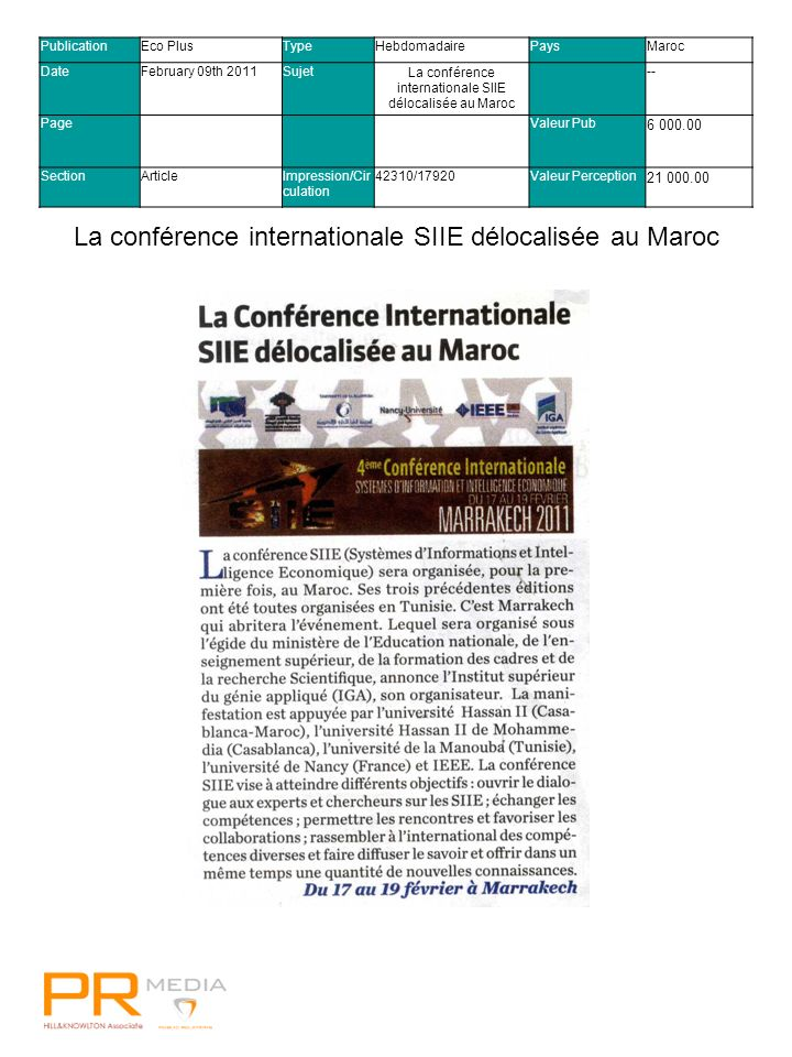 Visa confirme sa relation mondiale avec FIFAVisa confirme sa relation mondiale avec FIFA PublicationEco PlusTypeHebdomadairePaysMaroc DateFebruary 09th 2011SujetLa conférence internationale SIIE délocalisée au Maroc -- PageValeur Pub 6 000.00 SectionArticleImpression/Cir culation 42310/17920Valeur Perception 21 000.00 La conférence internationale SIIE délocalisée au Maroc