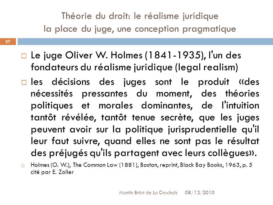Théorie du droit: le réalisme juridique la place du juge, une conception pragmatique 08/12/2010 Martin Briot de La Crochais Le juge Oliver W.