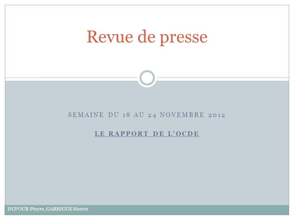 SEMAINE DU 18 AU 24 NOVEMBRE 2012 LE RAPPORT DE LOCDE Revue de presse DUFOUR Pieyre, GARRIGUE Hector