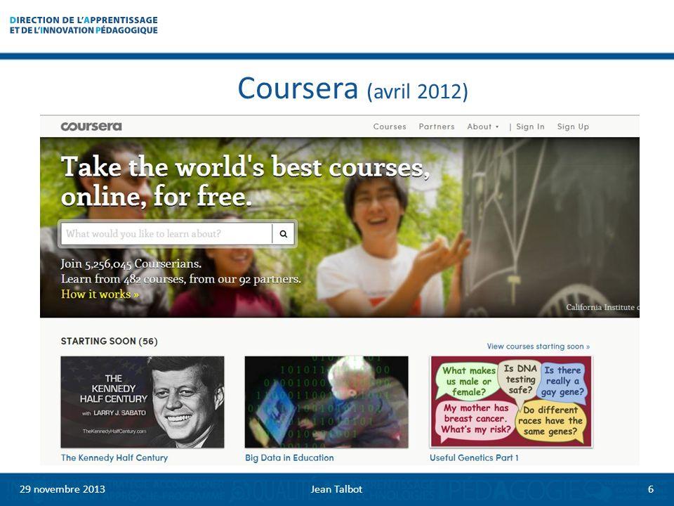 Coursera (avril 2012) 29 novembre 20136Jean Talbot