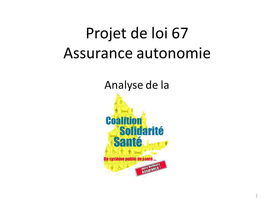 Projet de loi 67 Assurance autonomie Analyse de la 1