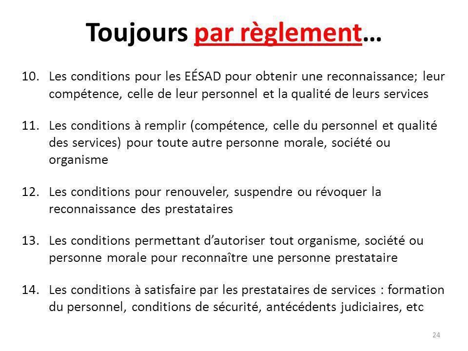 Toujours par règlement… 10.Les conditions pour les EÉSAD pour obtenir une reconnaissance; leur compétence, celle de leur personnel et la qualité de le