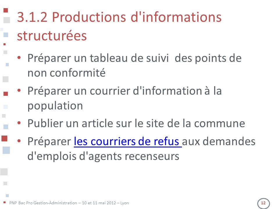 PNP Bac Pro Gestion-Administration – 10 et 11 mai 2012 – Lyon 12 3.1.2 Productions d'informations structurées Préparer un tableau de suivi des points