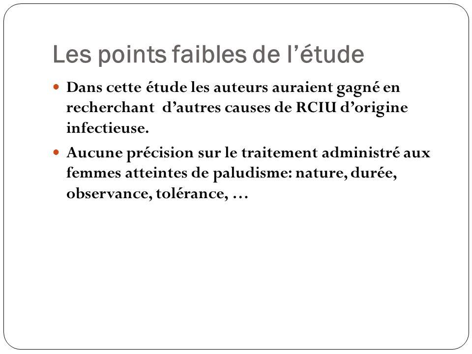 Les points faibles de létude Dans cette étude les auteurs auraient gagné en recherchant dautres causes de RCIU dorigine infectieuse.