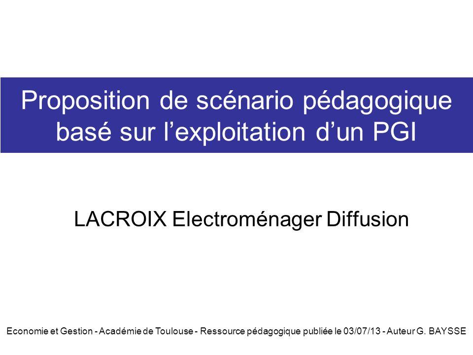 Proposition de scénario pédagogique basé sur lexploitation dun PGI LACROIX Electroménager Diffusion Economie et Gestion - Académie de Toulouse - Resso