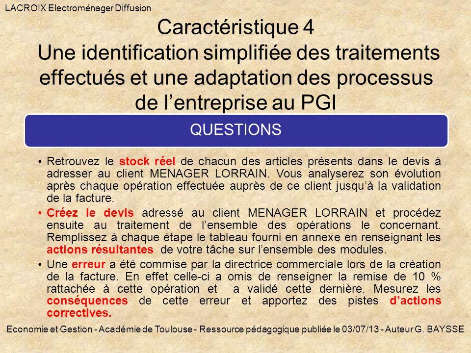 Caractéristique 4 Une identification simplifiée des traitements effectués et une adaptation des processus de lentreprise au PGI QUESTIONS Retrouvez le