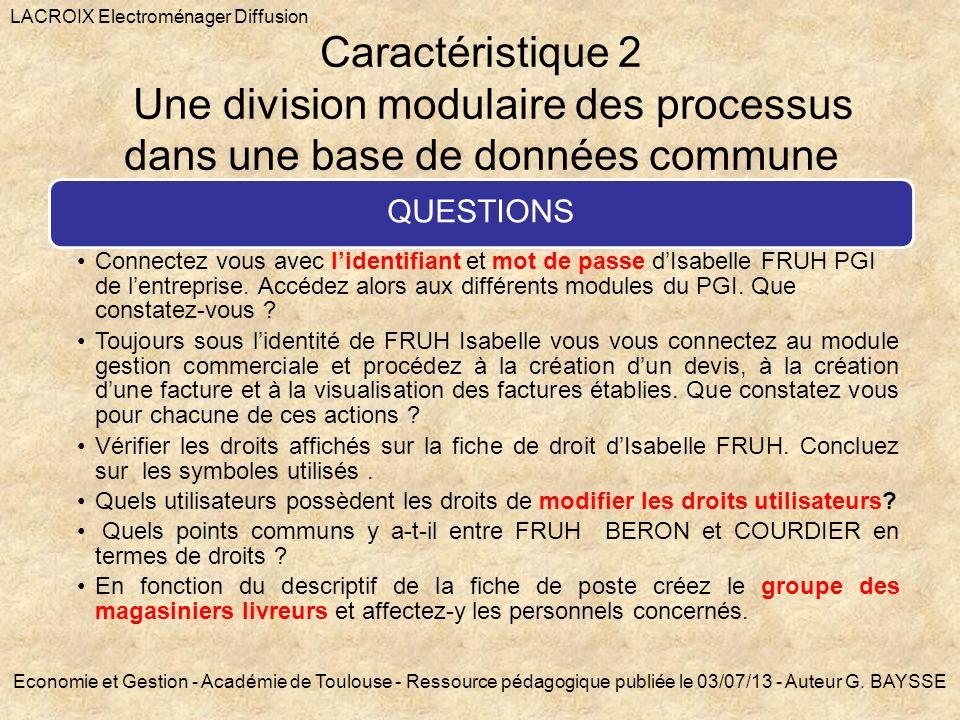 Caractéristique 2 Une division modulaire des processus dans une base de données commune QUESTIONS Connectez vous avec lidentifiant et mot de passe dIs