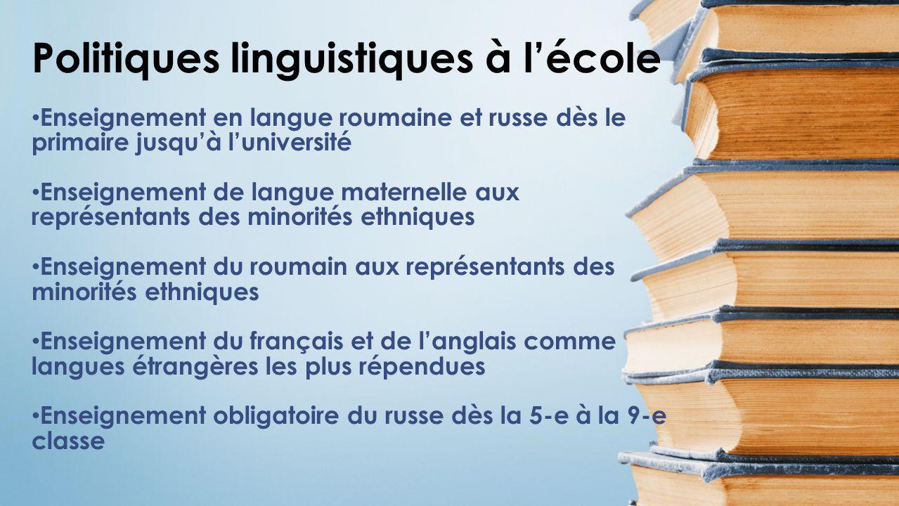 Politiques linguistiques à lécole Enseignement en langue roumaine et russe dès le primaire jusquà luniversité Enseignement de langue maternelle aux re