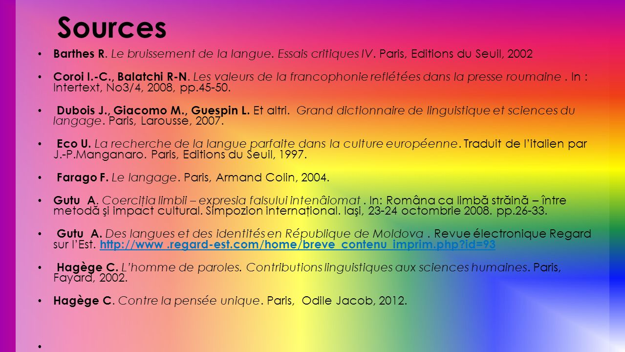Sources Barthes R. Le bruissement de la langue. Essais critiques IV. Paris, Editions du Seuil, 2002 Coroi I.-C., Balatchi R-N. Les valeurs de la franc