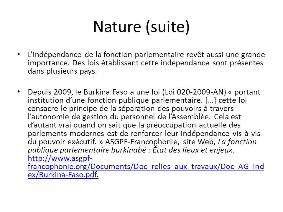 Nature (suite) Lindépendance de la fonction parlementaire revêt aussi une grande importance.