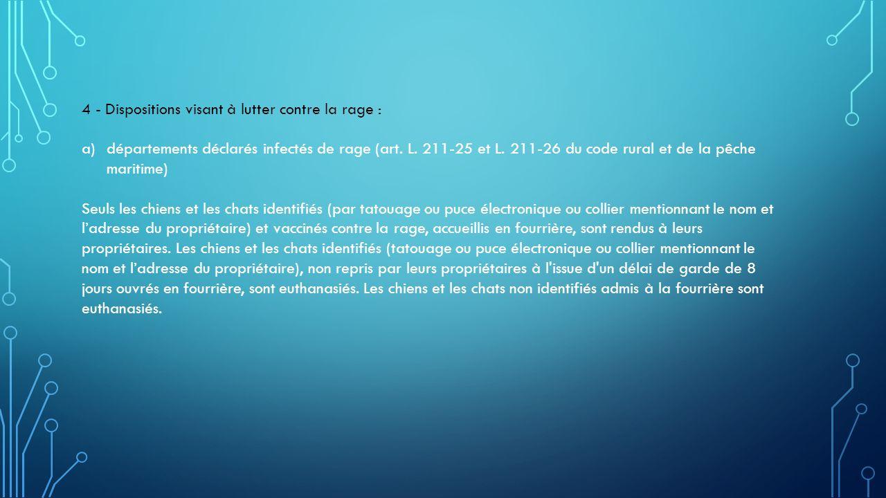 b) départements indemnes de rage (art.L. 211-25 et L.