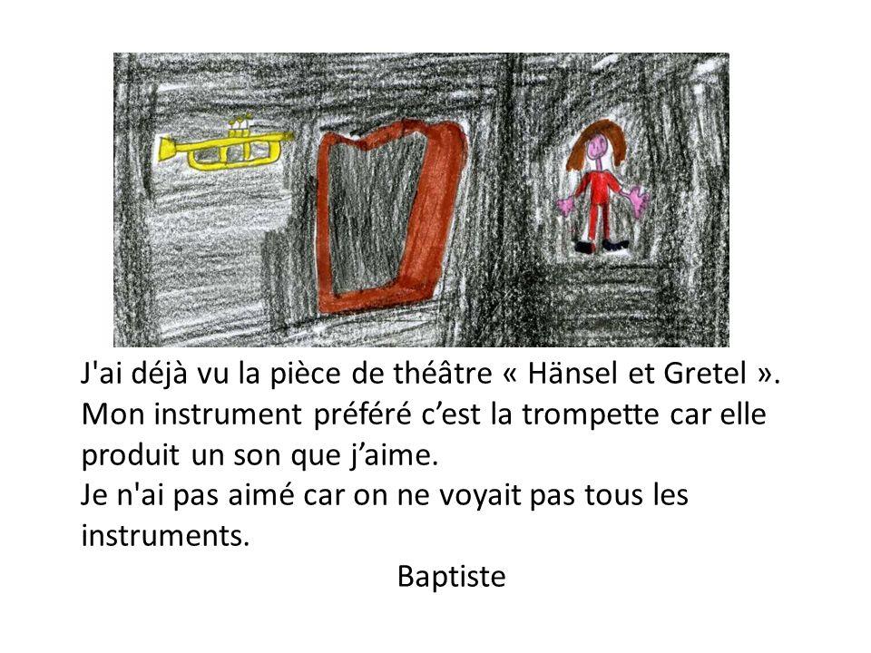 J ai déjà vu la pièce de théâtre « Hänsel et Gretel ».