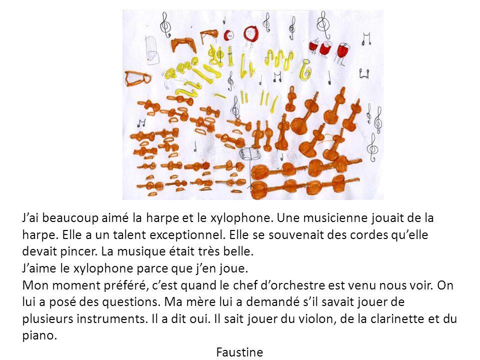 Jai beaucoup aimé la harpe et le xylophone.Une musicienne jouait de la harpe.