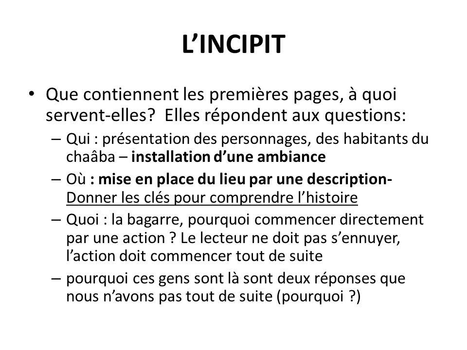 LINCIPIT Que contiennent les premières pages, à quoi servent-elles? Elles répondent aux questions: – Qui : présentation des personnages, des habitants