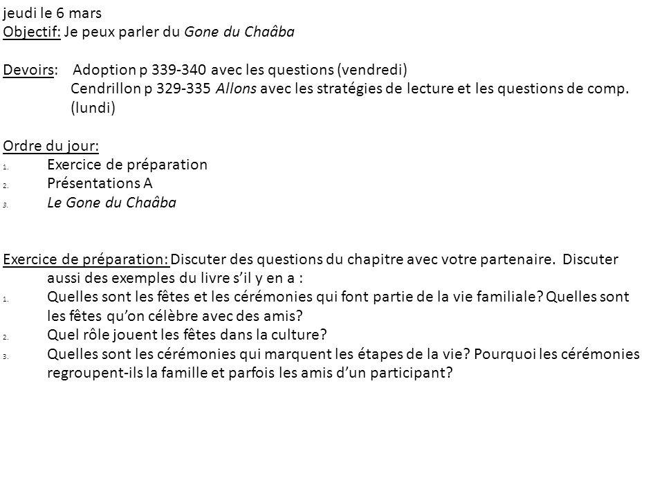 jeudi le 6 mars Objectif: Je peux parler du Gone du Chaâba Devoirs: Adoption p 339-340 avec les questions (vendredi) Cendrillon p 329-335 Allons avec