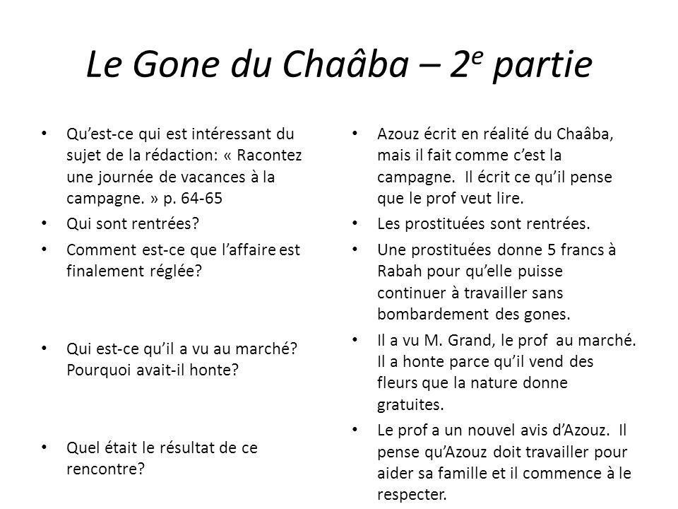 Le Gone du Chaâba – 2 e partie Quest-ce qui est intéressant du sujet de la rédaction: « Racontez une journée de vacances à la campagne. » p. 64-65 Qui