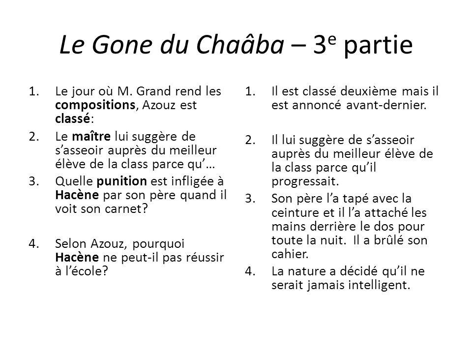 Le Gone du Chaâba – 3 e partie 1.Le jour où M. Grand rend les compositions, Azouz est classé: 2.Le maître lui suggère de sasseoir auprès du meilleur é