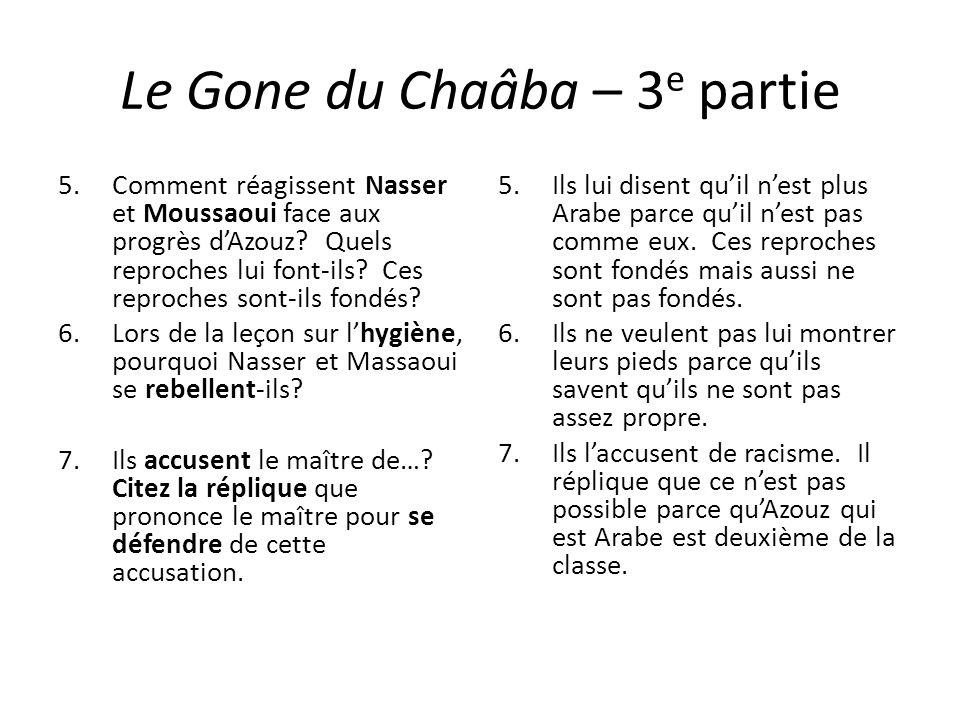 Le Gone du Chaâba – 3 e partie 5.Comment réagissent Nasser et Moussaoui face aux progrès dAzouz? Quels reproches lui font-ils? Ces reproches sont-ils