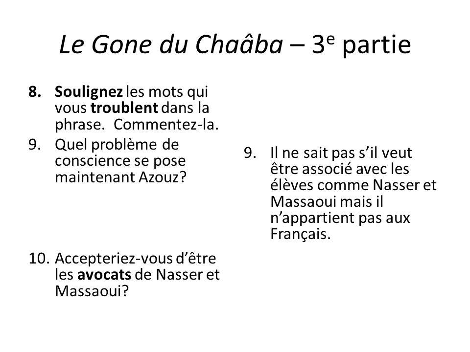 Le Gone du Chaâba – 3 e partie 8.Soulignez les mots qui vous troublent dans la phrase. Commentez-la. 9.Quel problème de conscience se pose maintenant