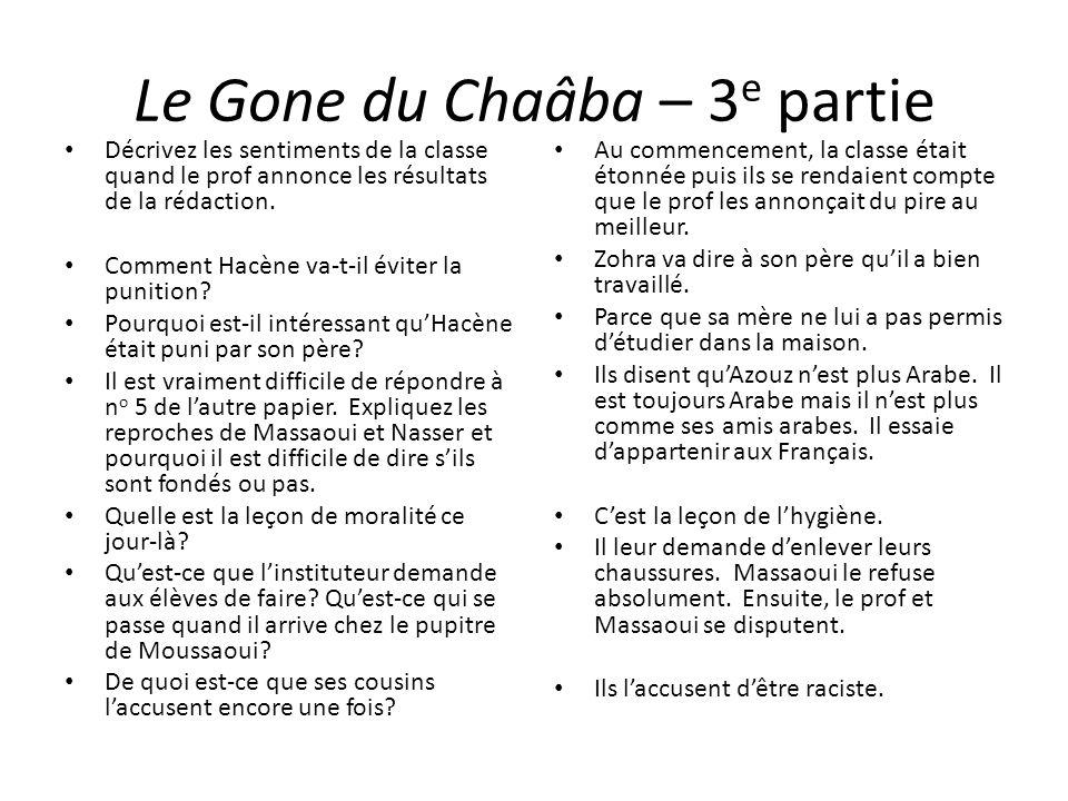 Le Gone du Chaâba – 3 e partie Décrivez les sentiments de la classe quand le prof annonce les résultats de la rédaction. Comment Hacène va-t-il éviter