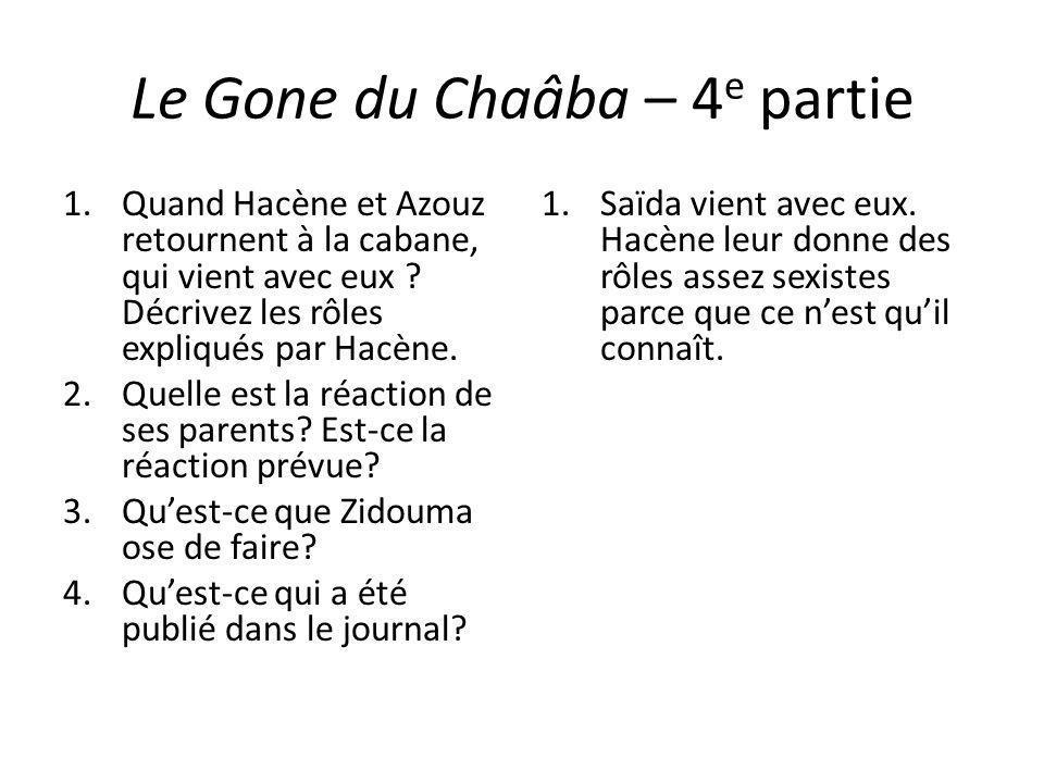 Le Gone du Chaâba – 4 e partie 1.Quand Hacène et Azouz retournent à la cabane, qui vient avec eux ? Décrivez les rôles expliqués par Hacène. 2.Quelle