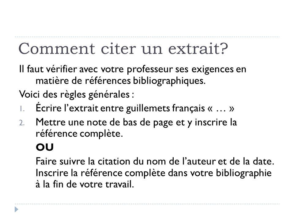 Comment citer un extrait? Il faut vérifier avec votre professeur ses exigences en matière de références bibliographiques. Voici des règles générales :