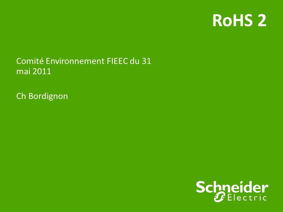 RoHS 2 Comité Environnement FIEEC du 31 mai 2011 Ch Bordignon