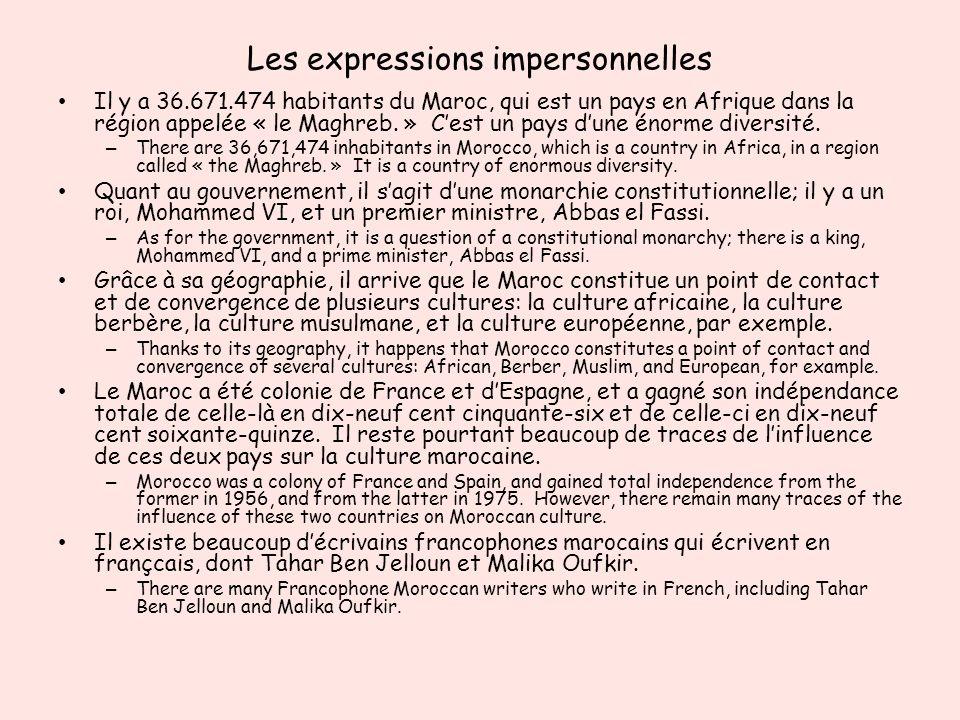 Les expressions impersonnelles Il y a 36.671.474 habitants du Maroc, qui est un pays en Afrique dans la région appelée « le Maghreb. » Cest un pays du