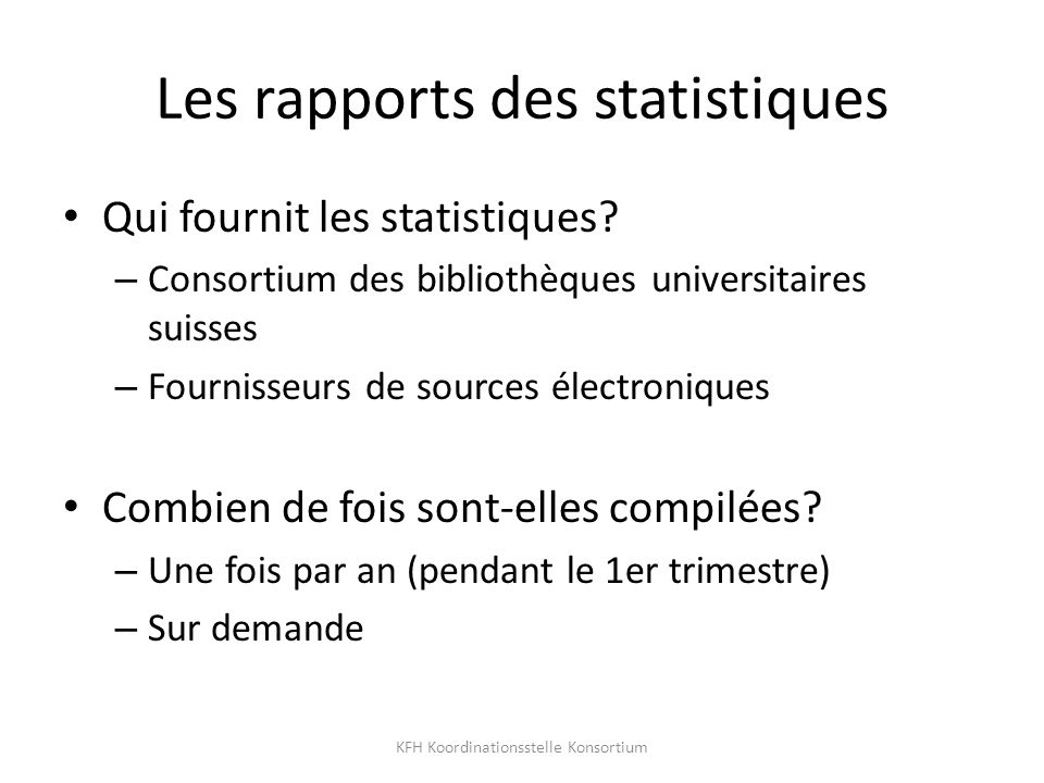 Les rapports des statistiques Qui fournit les statistiques.