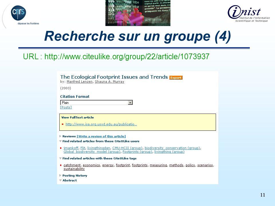 11 Recherche sur un groupe (4) URL : http://www.citeulike.org/group/22/article/1073937