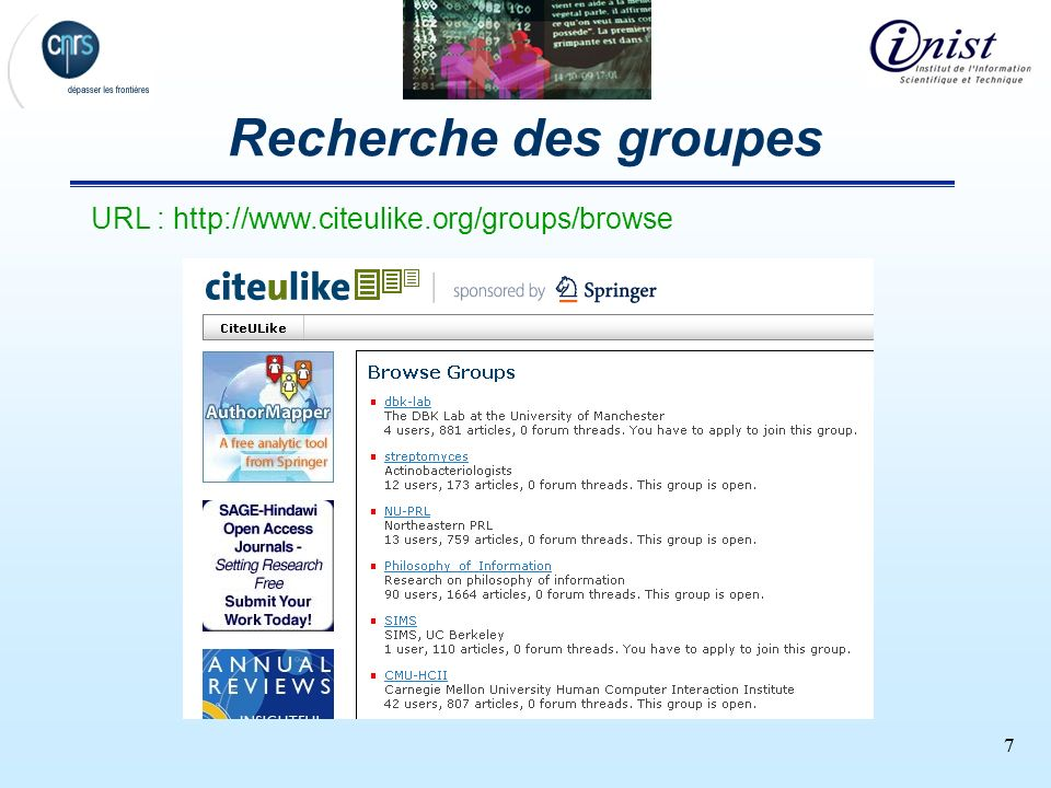 77 Recherche des groupes URL : http://www.citeulike.org/groups/browse