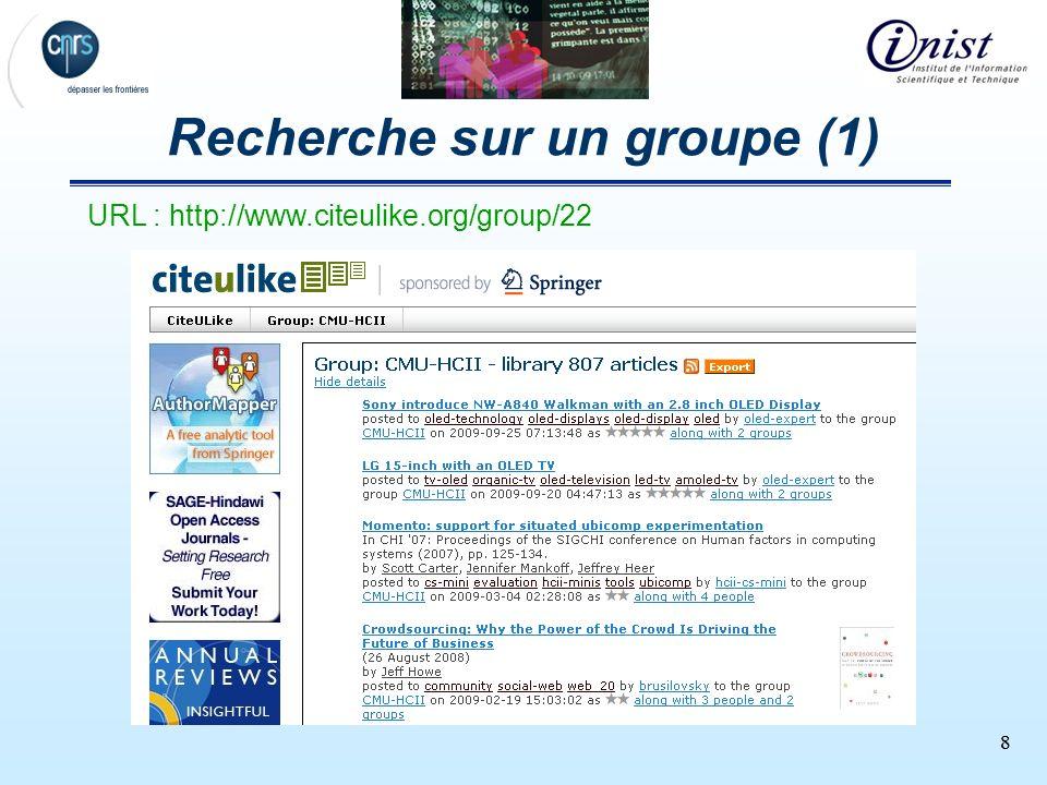 88 Recherche sur un groupe (1) URL : http://www.citeulike.org/group/22