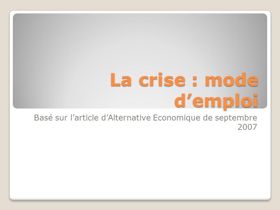 2003-2005 : Création de la crise 2003-2005 : Création de la crise Convertit les prêts en actions (titrisation) et les mélanges avec des prêts à la consommation, aux entreprises etc.