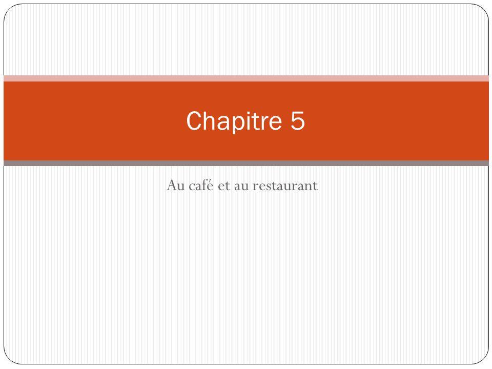 Au café et au restaurant Chapitre 5