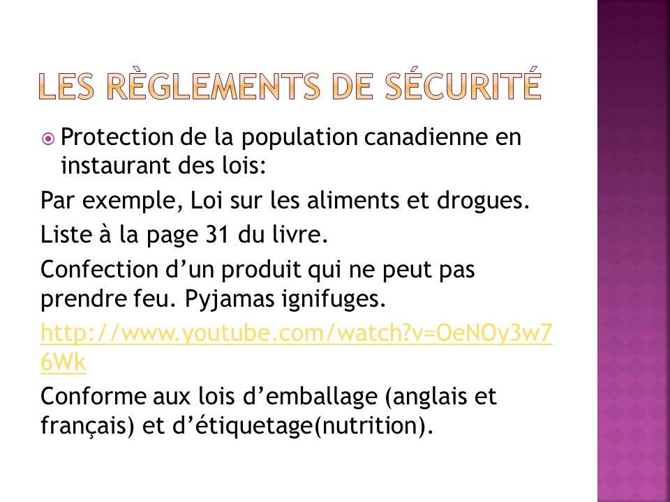 Protection de la population canadienne en instaurant des lois: Par exemple, Loi sur les aliments et drogues.