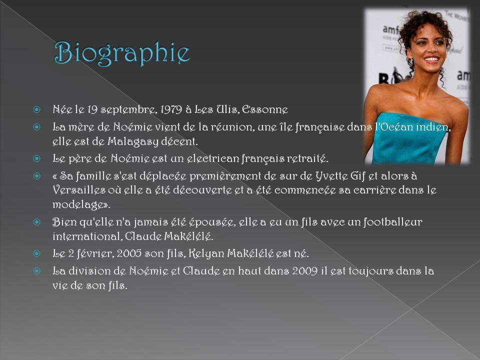 Née le 19 septembre, 1979 à Les Ulis, Essonne La mère de Noémie vient de la réunion, une île française dans l'Océan indien, elle est de Malagasy décen