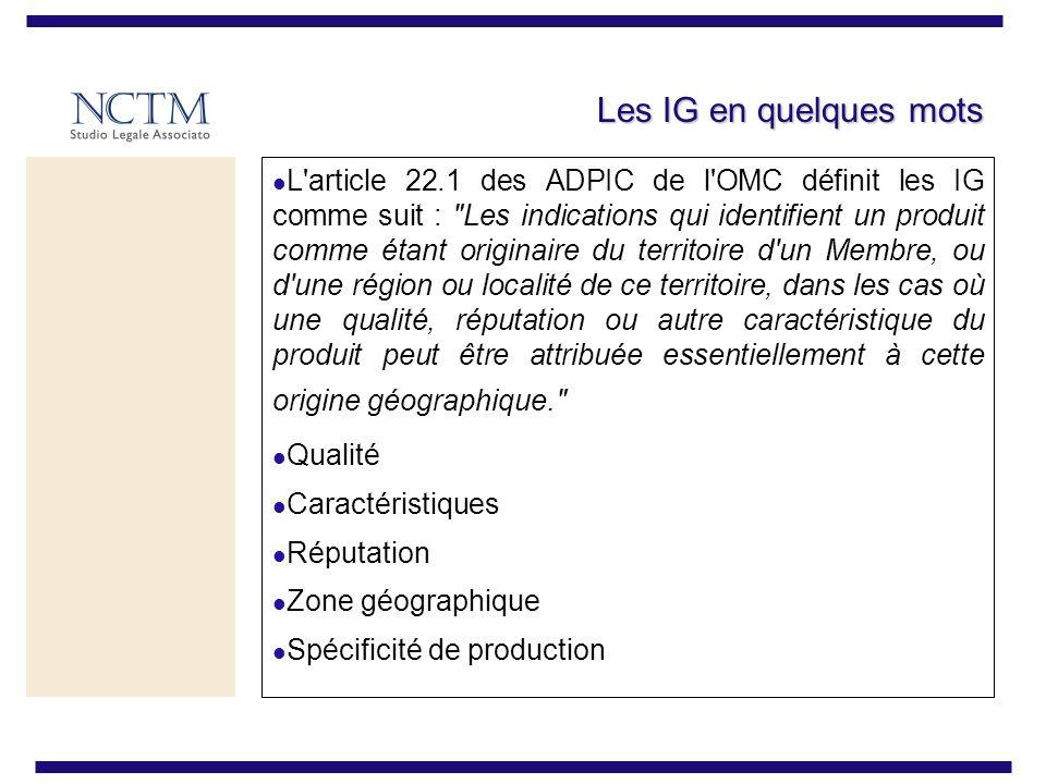 Les IG en quelques mots L'article 22.1 des ADPIC de l'OMC définit les IG comme suit :