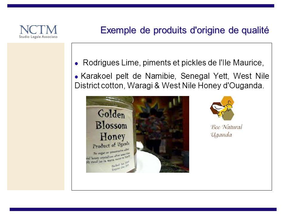 Exemple de produits d origine de qualité Rodrigues Lime, piments et pickles de l Ile Maurice, Karakoel pelt de Namibie, Senegal Yett, West Nile District cotton, Waragi & West Nile Honey d Ouganda.