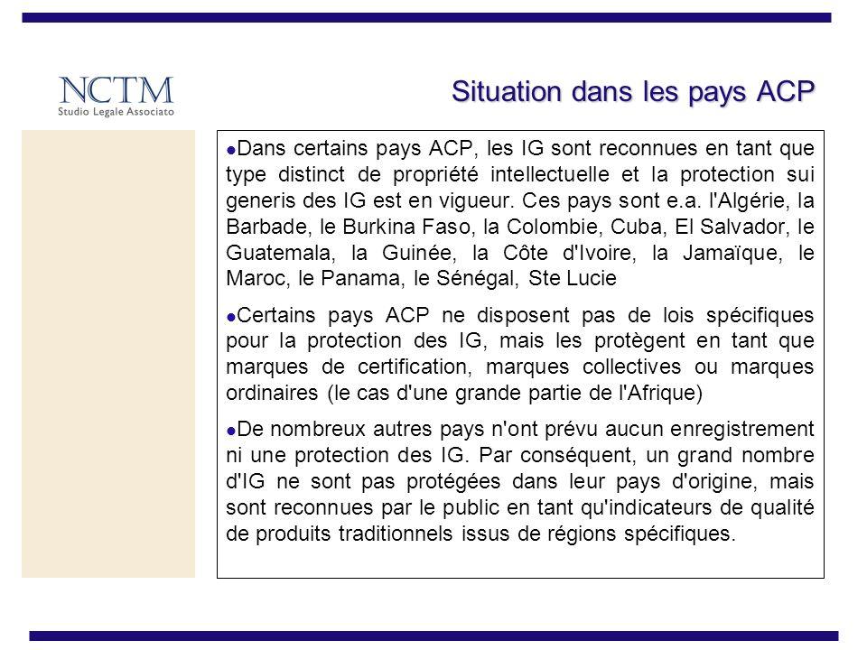 Situation dans les pays ACP Dans certains pays ACP, les IG sont reconnues en tant que type distinct de propriété intellectuelle et la protection sui generis des IG est en vigueur.