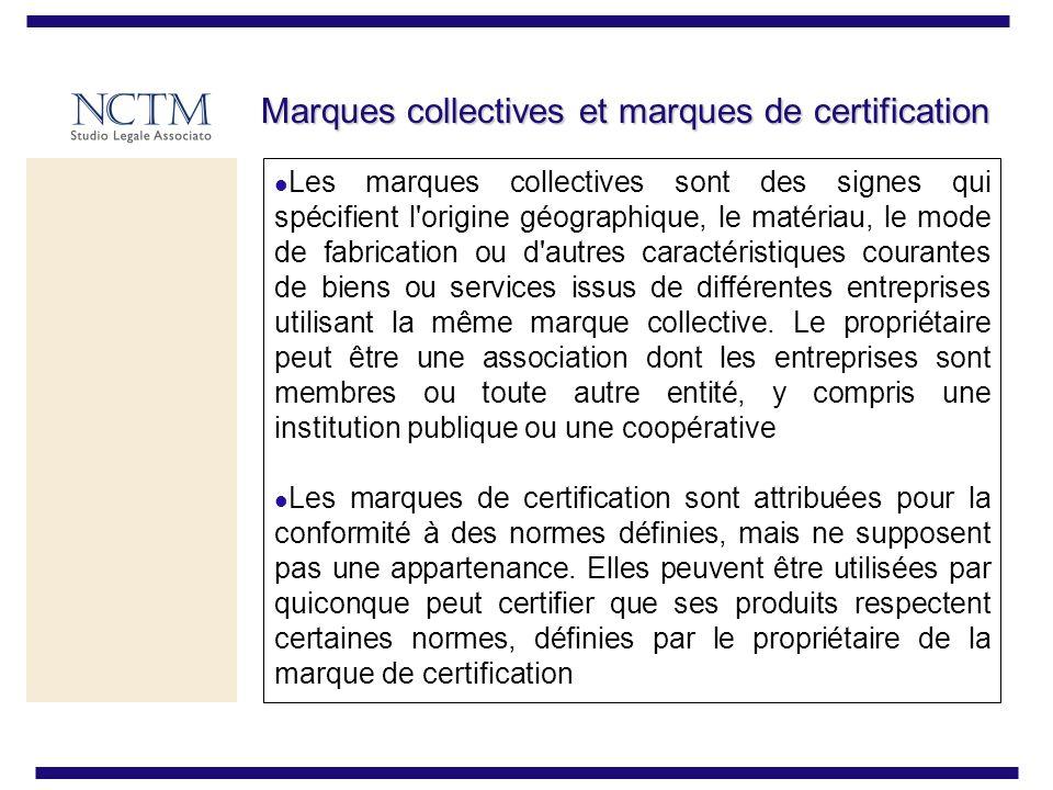 Marques collectives et marques de certification Les marques collectives sont des signes qui spécifient l origine géographique, le matériau, le mode de fabrication ou d autres caractéristiques courantes de biens ou services issus de différentes entreprises utilisant la même marque collective.
