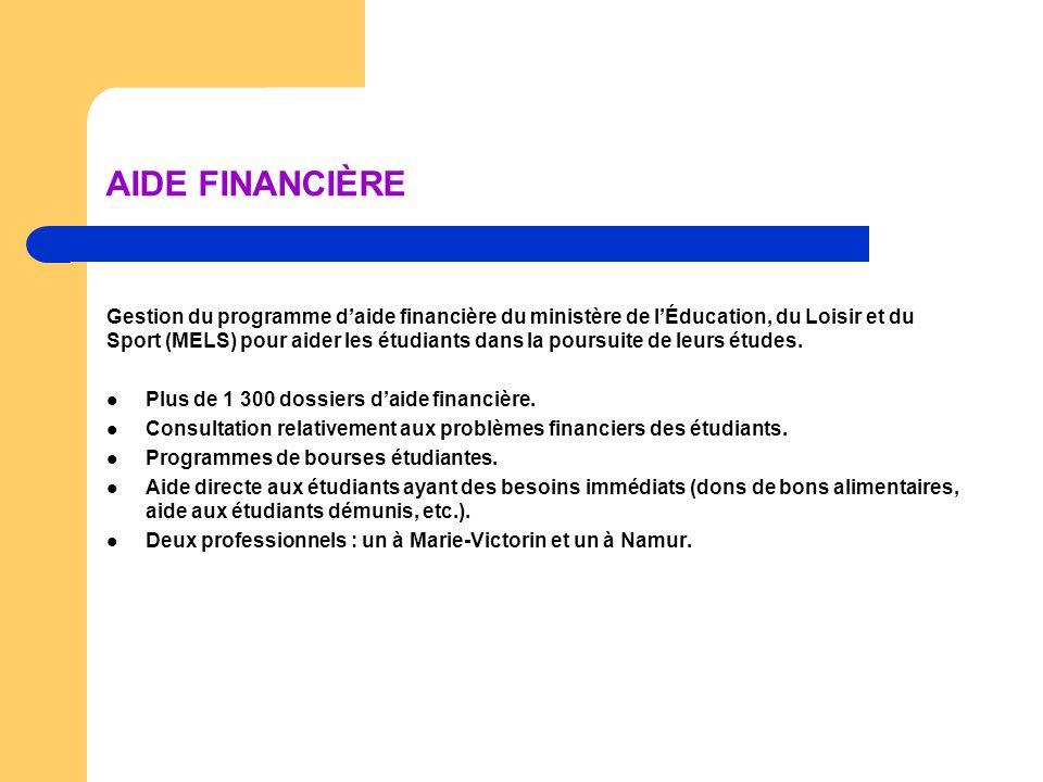 AIDE FINANCIÈRE Gestion du programme daide financière du ministère de lÉducation, du Loisir et du Sport (MELS) pour aider les étudiants dans la poursuite de leurs études.