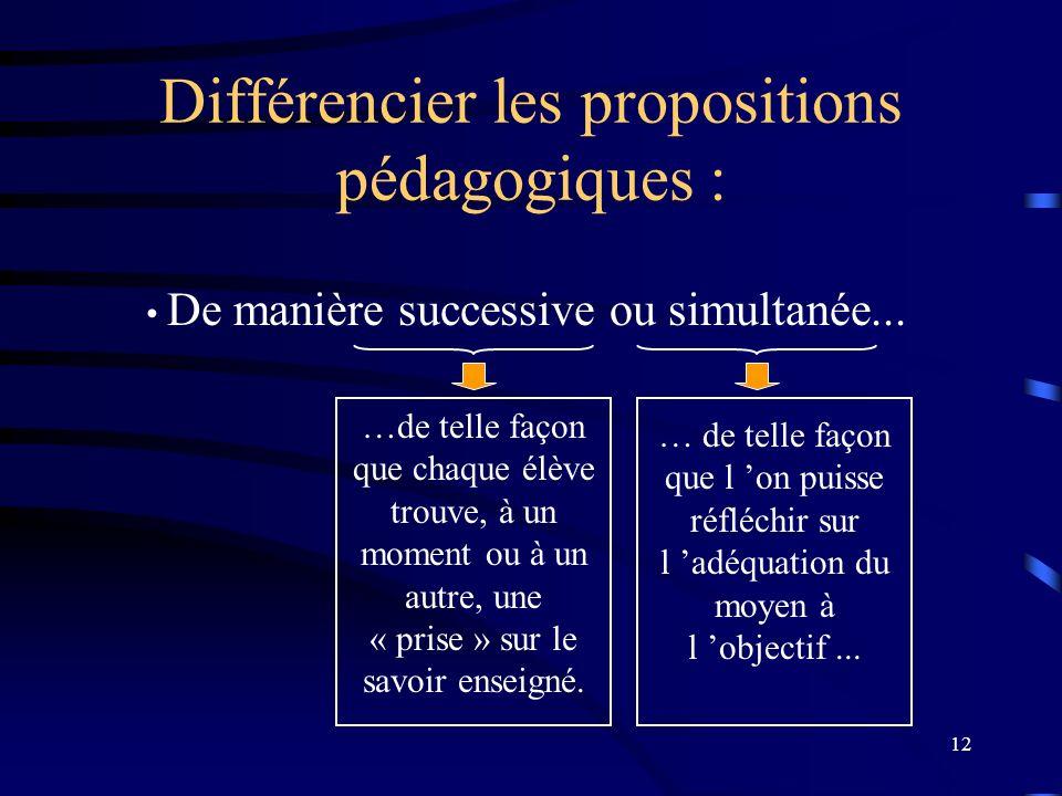 12 Différencier les propositions pédagogiques : De manière successive ou simultanée...