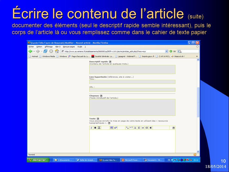 18/05/2014 10 Écrire le contenu de larticle (suite) documenter des éléments (seul le descriptif rapide semble intéressant), puis le corps de larticle là ou vous remplissez comme dans le cahier de texte papier