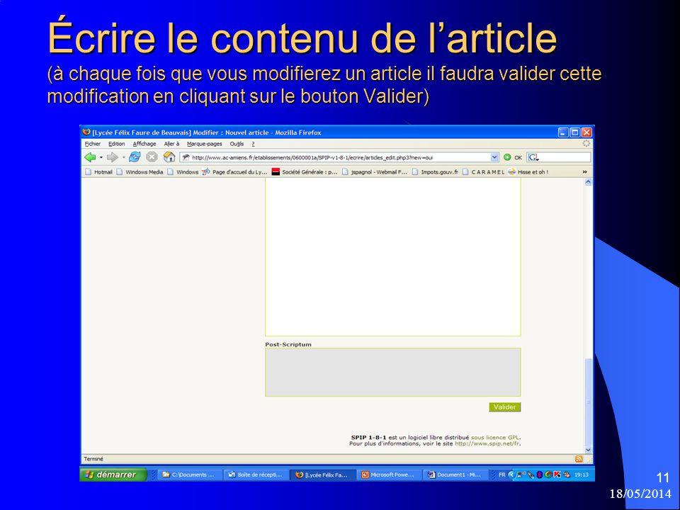 18/05/2014 11 Écrire le contenu de larticle (à chaque fois que vous modifierez un article il faudra valider cette modification en cliquant sur le bouton Valider)