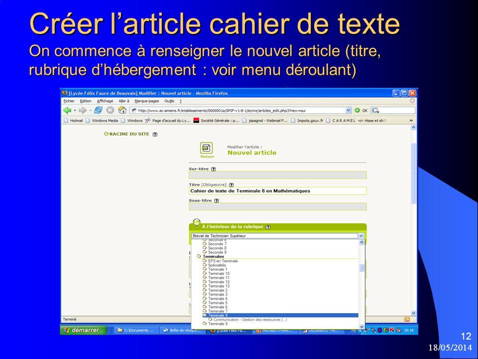 18/05/2014 12 Créer larticle cahier de texte On commence à renseigner le nouvel article (titre, rubrique dhébergement : voir menu déroulant)