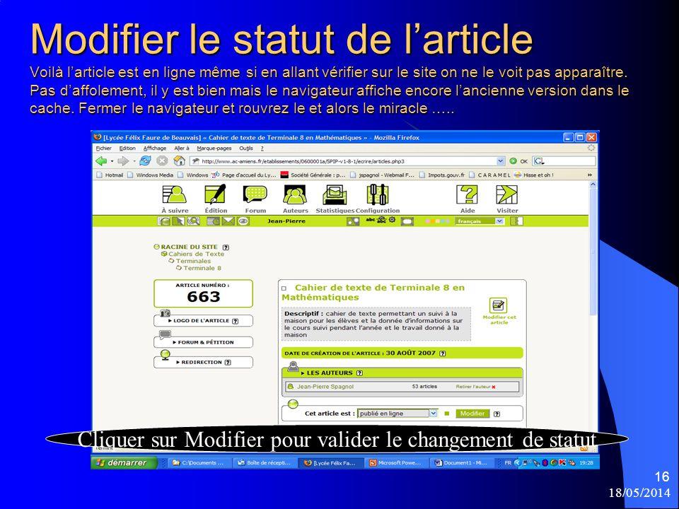 18/05/2014 16 Modifier le statut de larticle Voilà larticle est en ligne même si en allant vérifier sur le site on ne le voit pas apparaître.