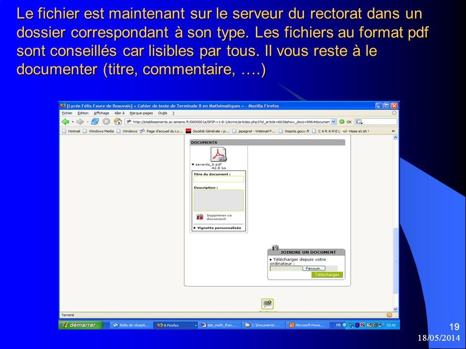 18/05/2014 19 Le fichier est maintenant sur le serveur du rectorat dans un dossier correspondant à son type.