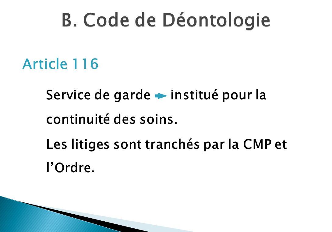 B.Code de Déontologie Article 116 Service de garde institué pour la continuité des soins.