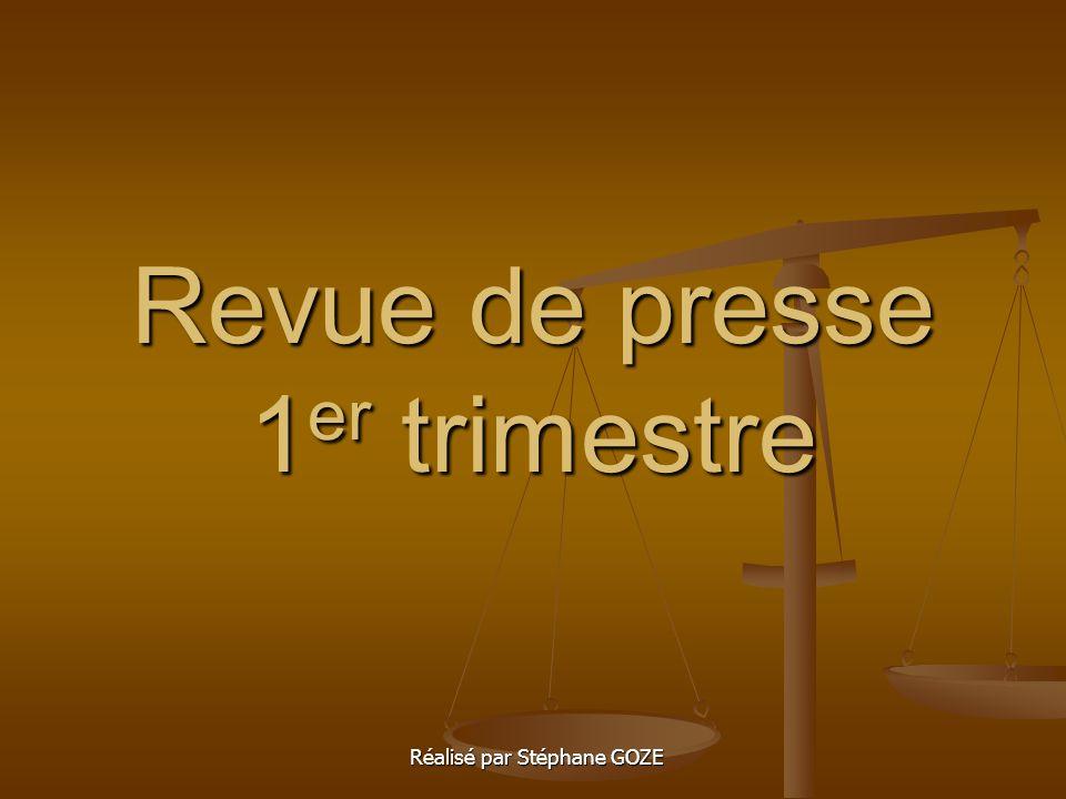 Revue de presse 1 er trimestre Réalisé par Stéphane GOZE